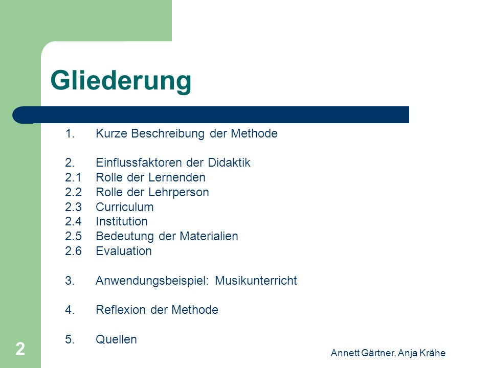 Annett Gärtner, Anja Krähe 2 Gliederung 1. Kurze Beschreibung der Methode 2. Einflussfaktoren der Didaktik 2.1 Rolle der Lernenden 2.2 Rolle der Lehrp