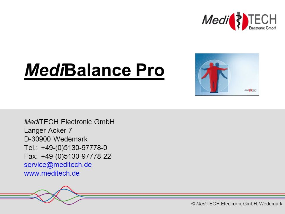 © MediTECH Electronic GmbH, Wedemark MediBalance Pro MediTECH Electronic GmbH Langer Acker 7 D-30900 Wedemark Tel.: +49-(0)5130-97778-0 Fax:+49-(0)513