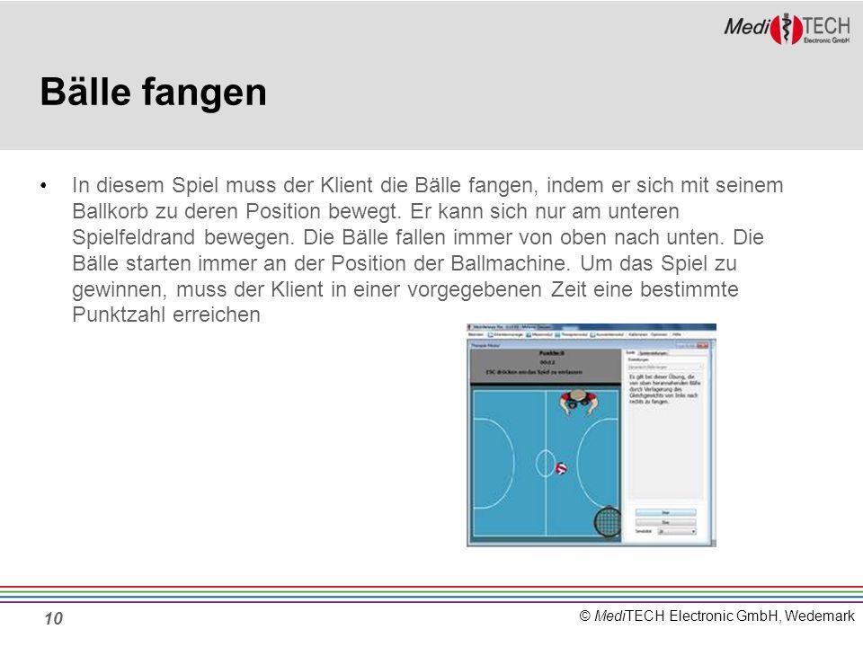 © MediTECH Electronic GmbH, Wedemark Bälle fangen In diesem Spiel muss der Klient die Bälle fangen, indem er sich mit seinem Ballkorb zu deren Positio