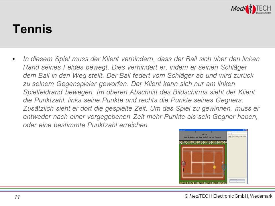 © MediTECH Electronic GmbH, Wedemark Tennis In diesem Spiel muss der Klient verhindern, dass der Ball sich über den linken Rand seines Feldes bewegt.