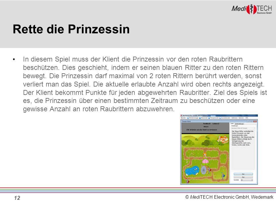 © MediTECH Electronic GmbH, Wedemark Rette die Prinzessin In diesem Spiel muss der Klient die Prinzessin vor den roten Raubrittern beschützen. Dies ge
