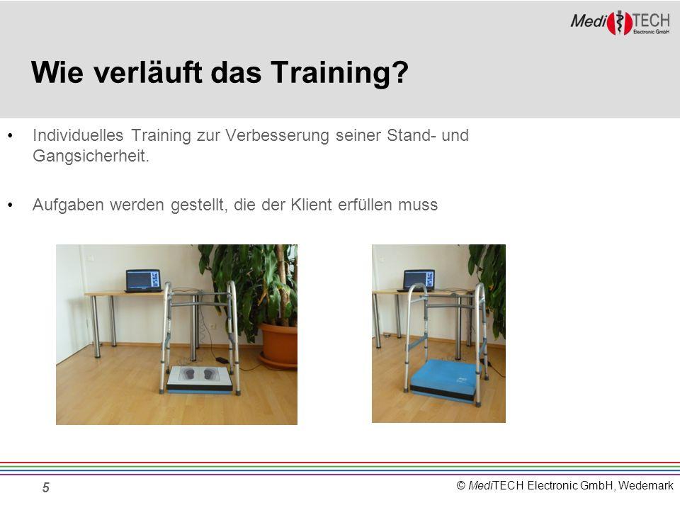 © MediTECH Electronic GmbH, Wedemark Wie verläuft das Training? Individuelles Training zur Verbesserung seiner Stand- und Gangsicherheit. Aufgaben wer