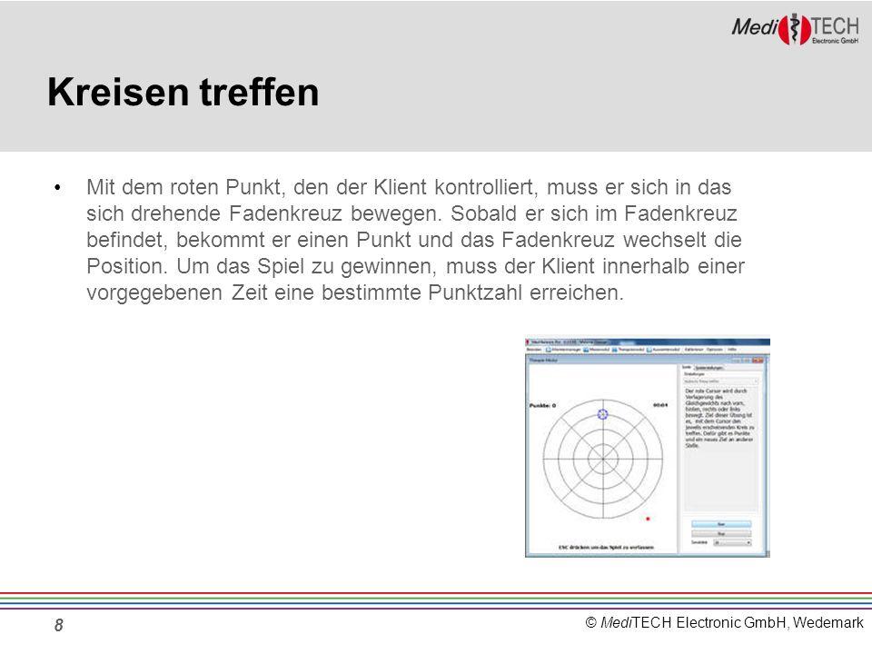 © MediTECH Electronic GmbH, Wedemark Kreisen treffen Mit dem roten Punkt, den der Klient kontrolliert, muss er sich in das sich drehende Fadenkreuz be
