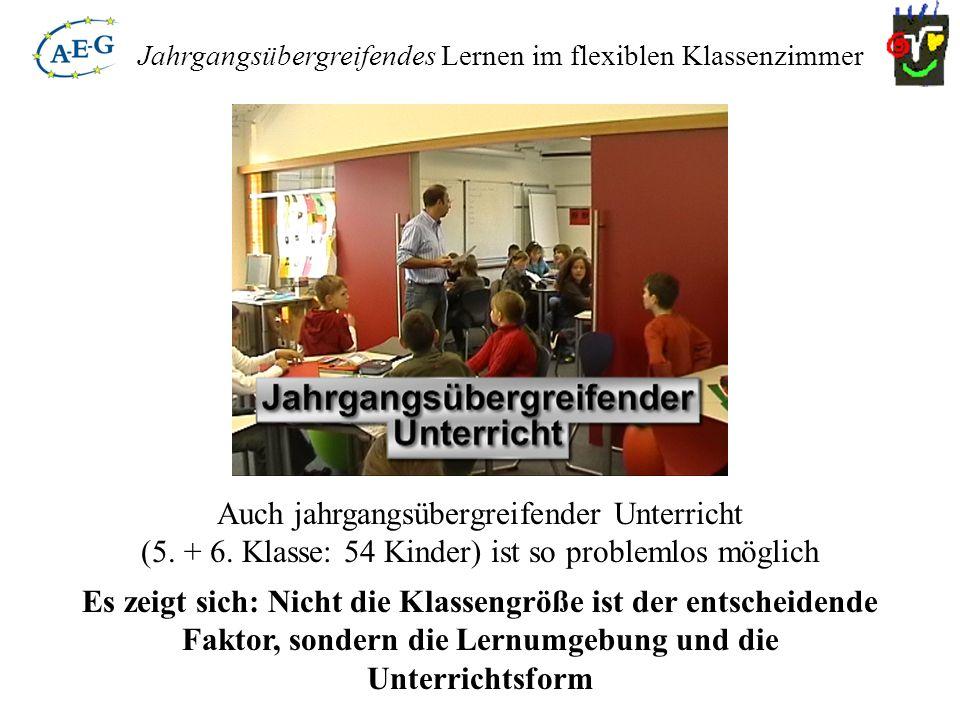 Auch jahrgangsübergreifender Unterricht (5. + 6. Klasse: 54 Kinder) ist so problemlos möglich Es zeigt sich: Nicht die Klassengröße ist der entscheide