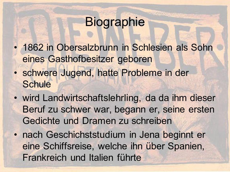 Biographie 1862 in Obersalzbrunn in Schlesien als Sohn eines Gasthofbesitzer geboren schwere Jugend, hatte Probleme in der Schule wird Landwirtschaftslehrling, da da ihm dieser Beruf zu schwer war, begann er, seine ersten Gedichte und Dramen zu schreiben nach Geschichststudium in Jena beginnt er eine Schiffsreise, welche ihn über Spanien, Frankreich und Italien führte