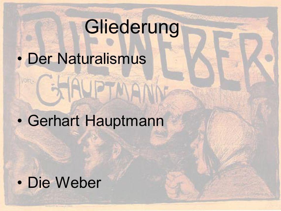 Gliederung Der Naturalismus Gerhart Hauptmann Die Weber