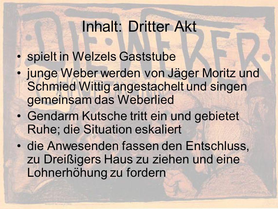 Inhalt: Dritter Akt spielt in Welzels Gaststube junge Weber werden von Jäger Moritz und Schmied Wittig angestachelt und singen gemeinsam das Weberlied