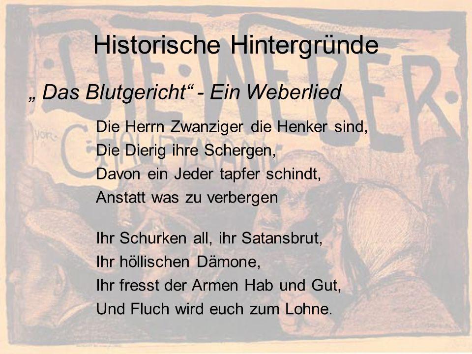 Historische Hintergründe Das Blutgericht - Ein Weberlied Die Herrn Zwanziger die Henker sind, Die Dierig ihre Schergen, Davon ein Jeder tapfer schindt