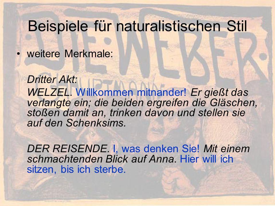 Beispiele für naturalistischen Stil weitere Merkmale: Dritter Akt: WELZEL.