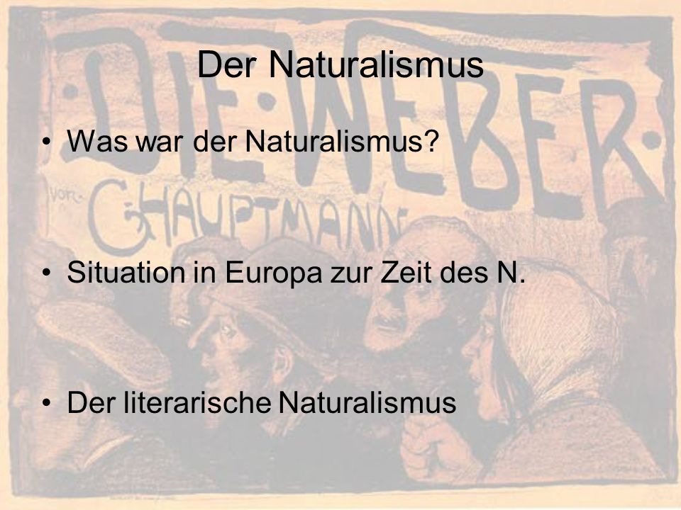 Was war der Naturalismus.