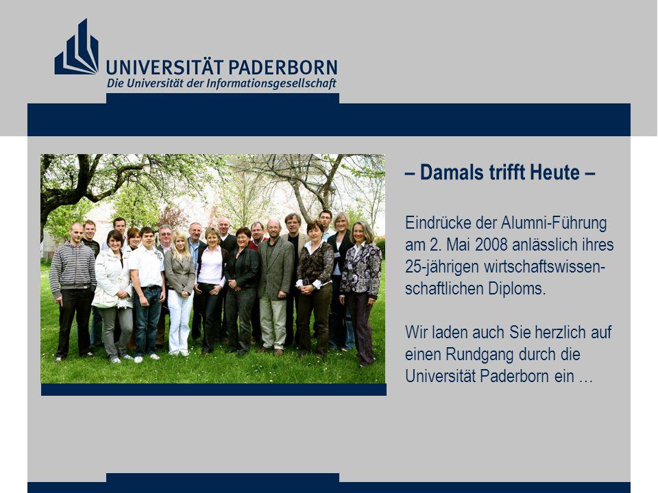 – Damals trifft Heute – Eindrücke der Alumni-Führung am 2. Mai 2008 anlässlich ihres 25-jährigen wirtschaftswissen- schaftlichen Diploms. Wir laden au