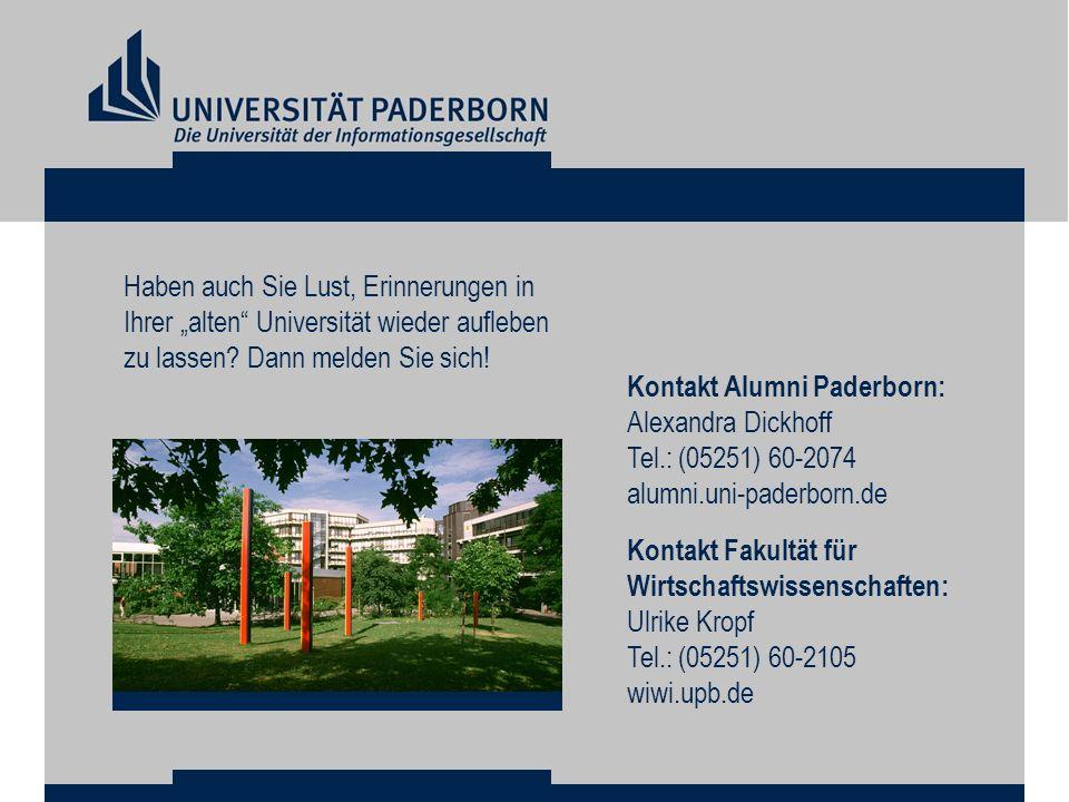 Kontakt Alumni Paderborn: Alexandra Dickhoff Tel.: (05251) 60-2074 alumni.uni-paderborn.de Kontakt Fakultät für Wirtschaftswissenschaften: Ulrike Krop