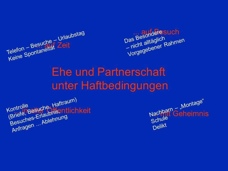 Ehe und Partnerschaft unter Haftbedingungen... auf Zeit...