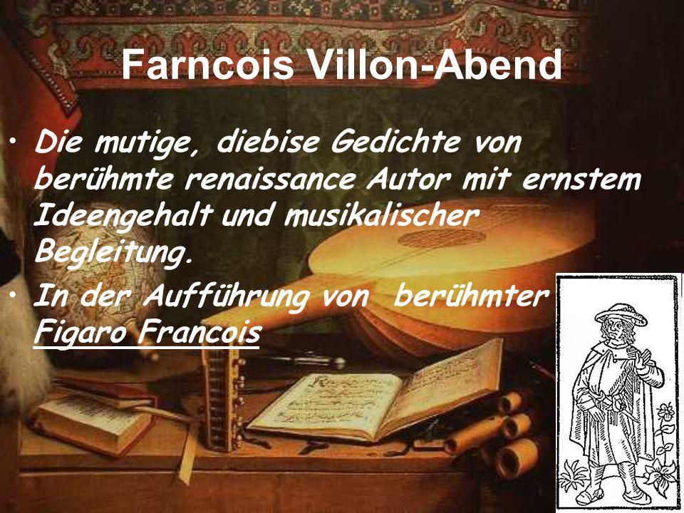 Farncois Villon-Abend Die mutige, diebise Gedichte von berühmte renaissance Autor mit ernstem Ideengehalt und musikalischer Begleitung. In der Aufführ