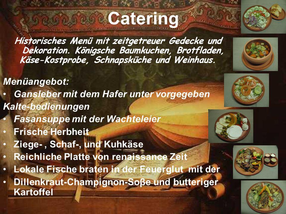 Catering Historisches Menü mit zeitgetreuer Gedecke und Dekoration. Königsche Baumkuchen, Brotfladen, Käse-Kostprobe, Schnapsküche und Weinhaus. Menüa