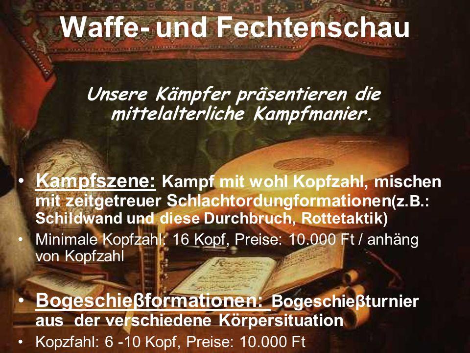Waffe- und Fechtenschau Unsere Kämpfer präsentieren die mittelalterliche Kampfmanier. Kampfszene: Kampf mit wohl Kopfzahl, mischen mit zeitgetreuer Sc
