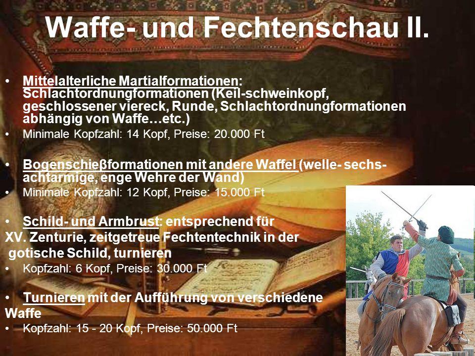 Waffe- und Fechtenschau II. Mittelalterliche Martialformationen: Schlachtordnungformationen (Keil-schweinkopf, geschlossener viereck, Runde, Schlachto