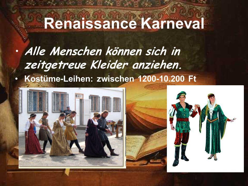 Renaissance Karneval Alle Menschen können sich in zeitgetreue Kleider anziehen. Kostüme-Leihen: zwischen 1200-10.200 Ft