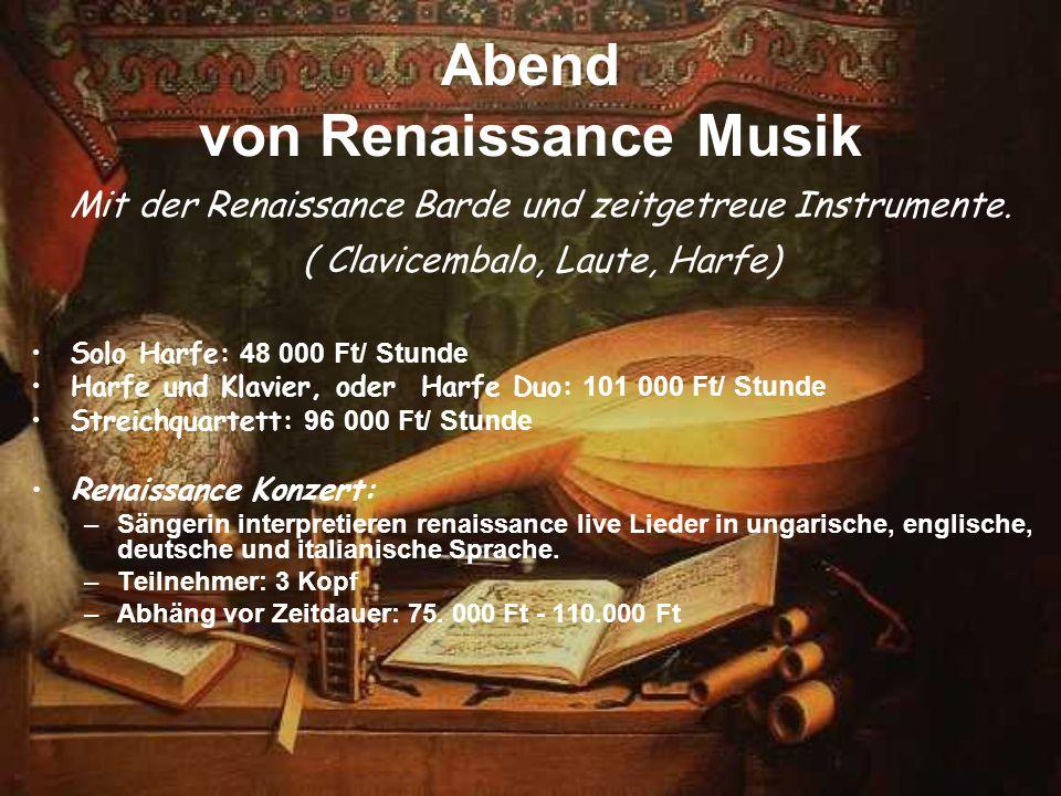 Abend von Renaissance Musik Mit der Renaissance Barde und zeitgetreue Instrumente. ( Clavicembalo, Laute, Harfe) Solo Harfe: 48 000 Ft/ Stunde Harfe u