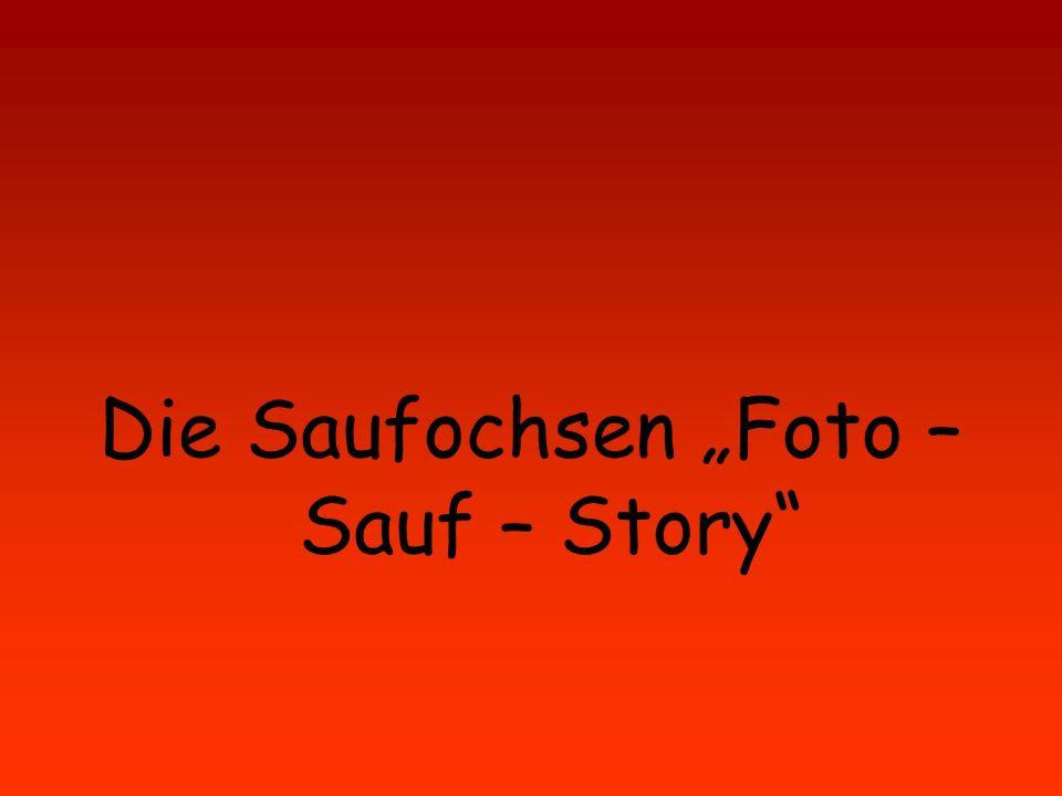 Die Saufochsen Foto – Sauf – Story