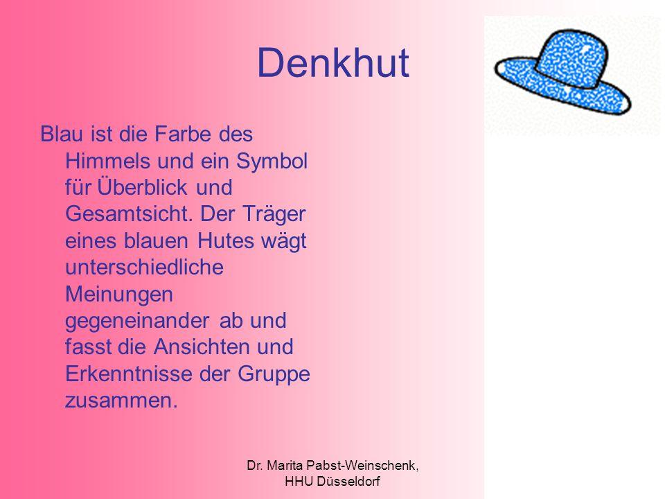 Dr. Marita Pabst-Weinschenk, HHU Düsseldorf Denkhut Blau ist die Farbe des Himmels und ein Symbol für Überblick und Gesamtsicht. Der Träger eines blau