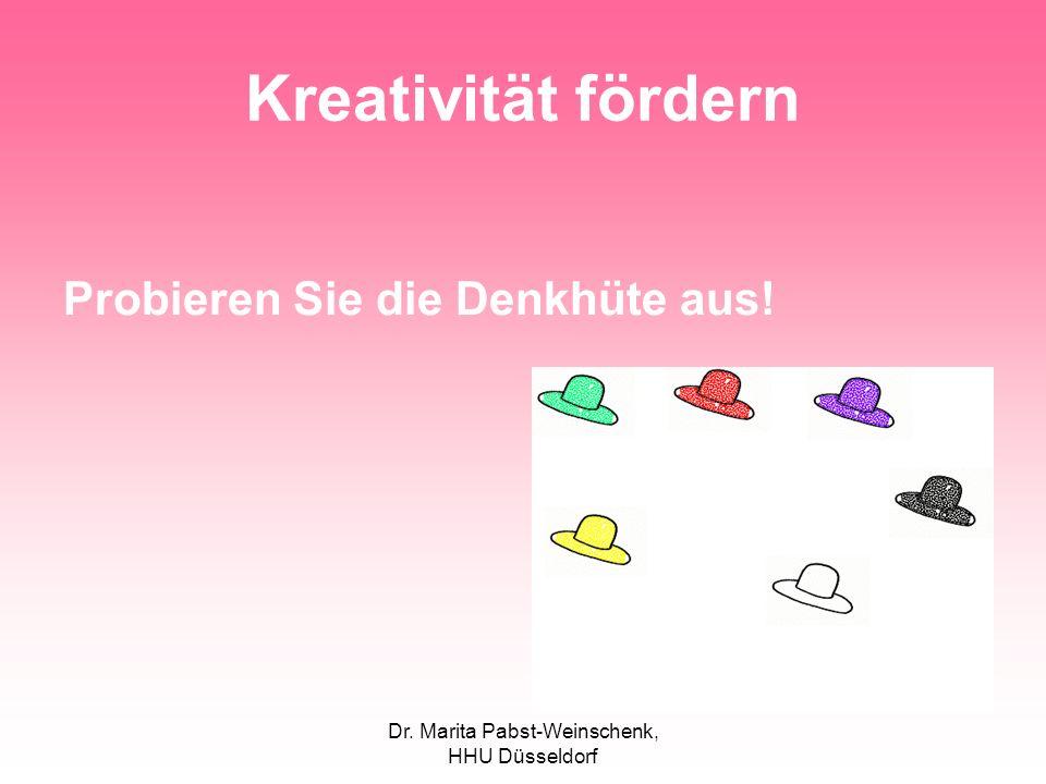 Dr. Marita Pabst-Weinschenk, HHU Düsseldorf Kreativität fördern Probieren Sie die Denkhüte aus!
