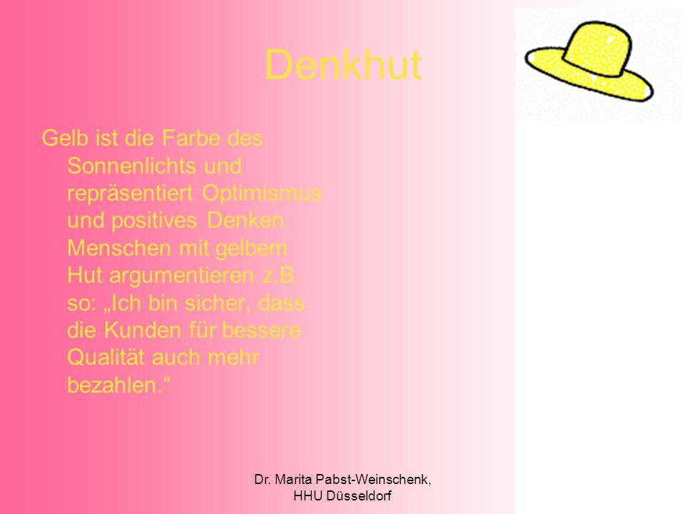 Dr. Marita Pabst-Weinschenk, HHU Düsseldorf Denkhut Gelb ist die Farbe des Sonnenlichts und repräsentiert Optimismus und positives Denken. Menschen mi