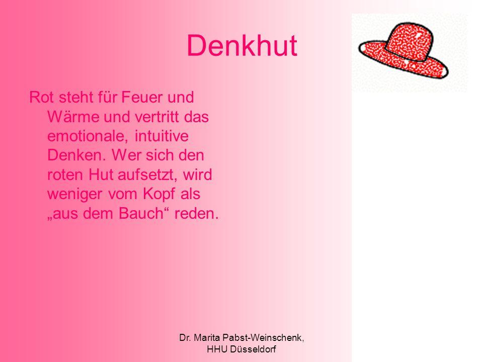 Dr. Marita Pabst-Weinschenk, HHU Düsseldorf Denkhut Rot steht für Feuer und Wärme und vertritt das emotionale, intuitive Denken. Wer sich den roten Hu
