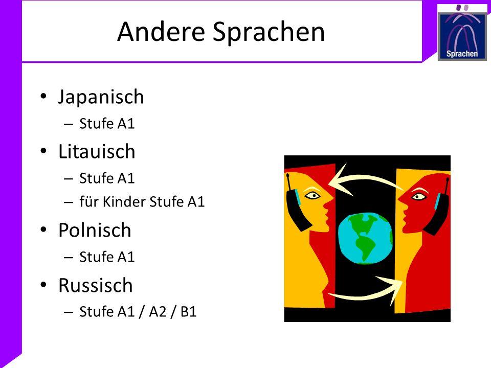 Andere Sprachen Japanisch – Stufe A1 Litauisch – Stufe A1 – für Kinder Stufe A1 Polnisch – Stufe A1 Russisch – Stufe A1 / A2 / B1