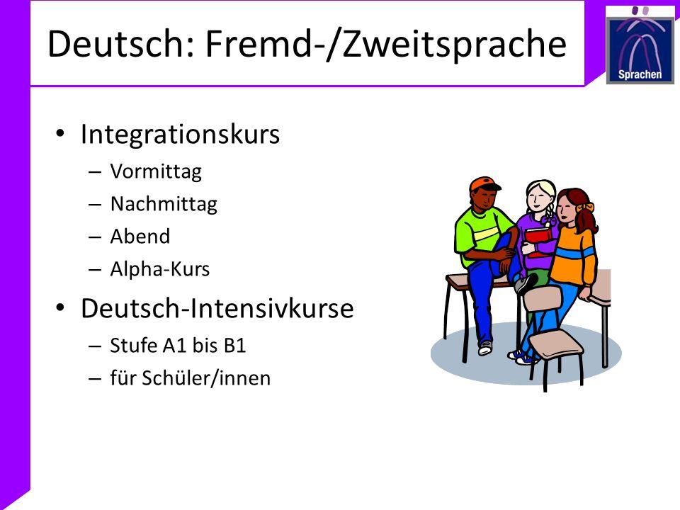 Deutsch: Fremd-/Zweitsprache Integrationskurs – Vormittag – Nachmittag – Abend – Alpha-Kurs Deutsch-Intensivkurse – Stufe A1 bis B1 – für Schüler/inne