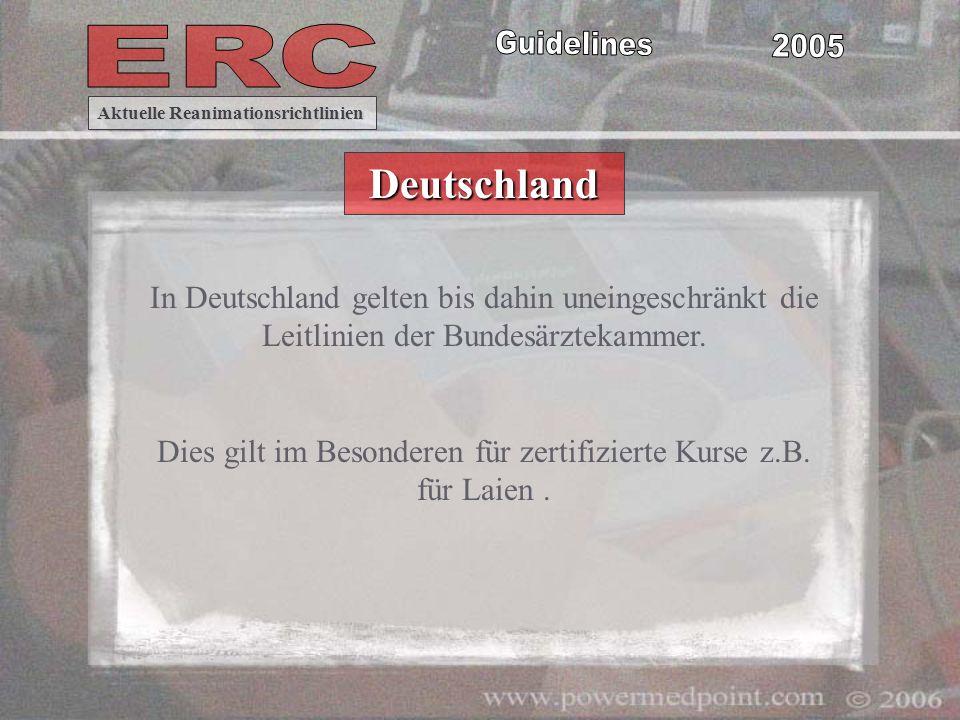 In Deutschland gelten bis dahin uneingeschränkt die Leitlinien der Bundesärztekammer. Dies gilt im Besonderen für zertifizierte Kurse z.B. für Laien.