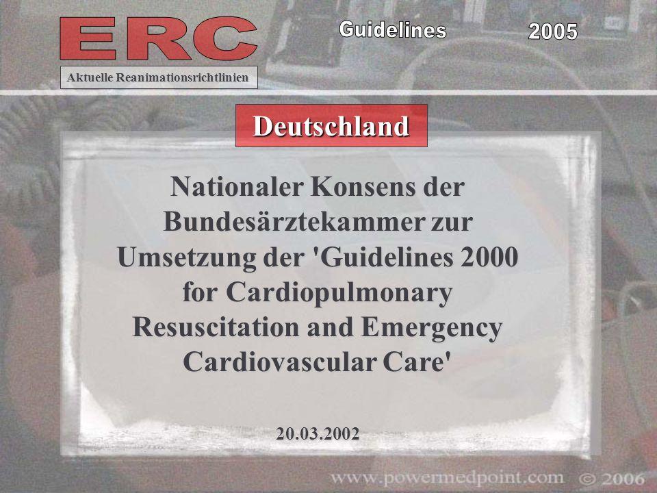 Bundesärztekammer ( 2002 ) ILCOR ( 2005 ) Aktuelle Reanimationsrichtlinien Deutschland