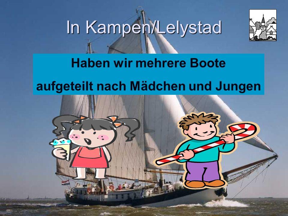 In Kampen/Lelystad Haben wir mehrere Boote aufgeteilt nach Mädchen und Jungen