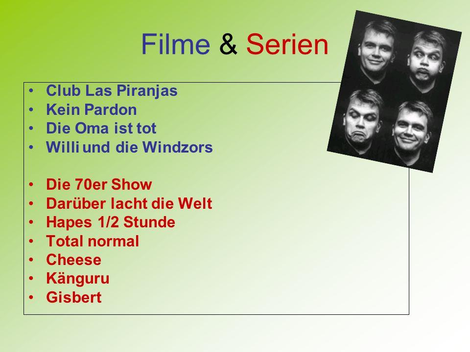 Filme & Serien Club Las Piranjas Kein Pardon Die Oma ist tot Willi und die Windzors Die 70er Show Darüber lacht die Welt Hapes 1/2 Stunde Total normal