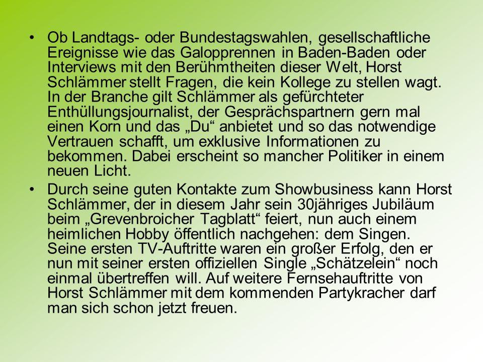 Ob Landtags- oder Bundestagswahlen, gesellschaftliche Ereignisse wie das Galopprennen in Baden-Baden oder Interviews mit den Berühmtheiten dieser Welt