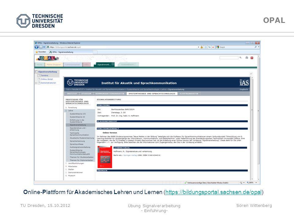 TU Dresden, 15.10.2012 Übung Signalverarbeitung - Einführung- Sören Wittenberg Übungsaufgaben Internetseite zur Vorlesung: http://www.ias.et.tu-dresde