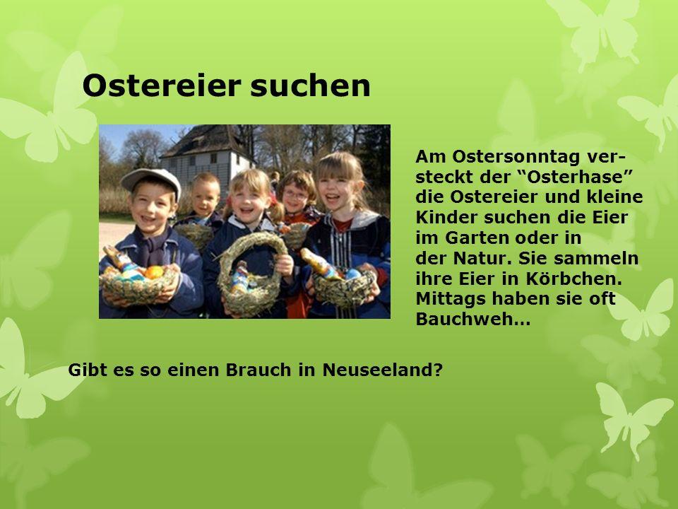 Ostereier suchen Am Ostersonntag ver- steckt der Osterhase die Ostereier und kleine Kinder suchen die Eier im Garten oder in der Natur. Sie sammeln ih