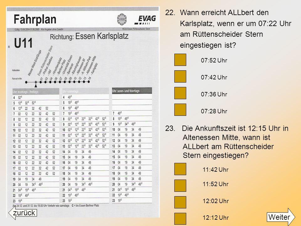 20. Zu welchen Zeiten kann ALLbert samstags die Bahn 106 nehmen, wenn er zwischen 14:00- 15:00 Uhr losfahren möchte? 14:13 Uhr und 14:43 Uhr 14:06, 14
