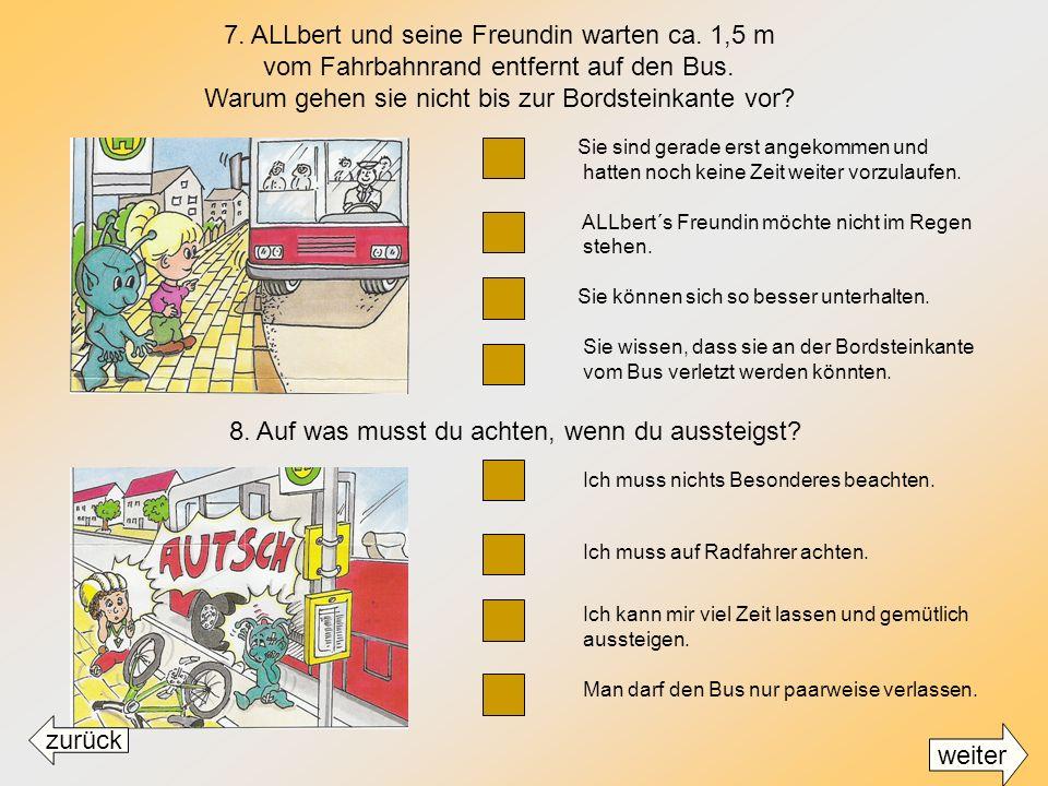 Man kann an der Stange prima turnen. Wenn der Bus plötzlich bremsen muss, kann man sich verletzen. Weil die Erwachsenen das so wollen. Weil man sich i