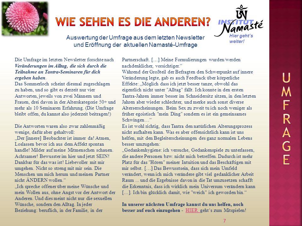 7 Auswertung der Umfrage aus dem letzten Newsletter und Eröffnung der aktuellen Namasté-Umfrage Die Umfrage im letzten Newsletter forschte nach Veränd