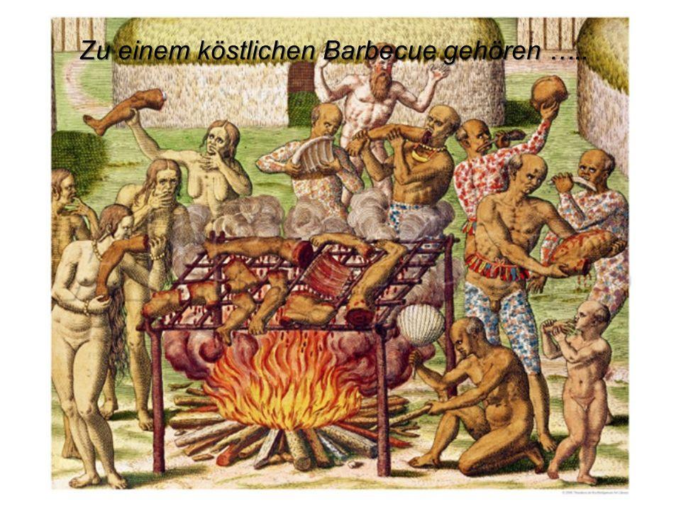 Zu einem köstlichen Barbecue gehören …..