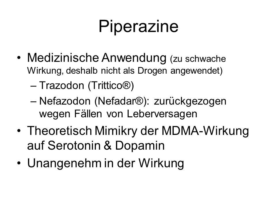 Piperazine Medizinische Anwendung (zu schwache Wirkung, deshalb nicht als Drogen angewendet) –Trazodon (Trittico®) –Nefazodon (Nefadar®): zurückgezoge