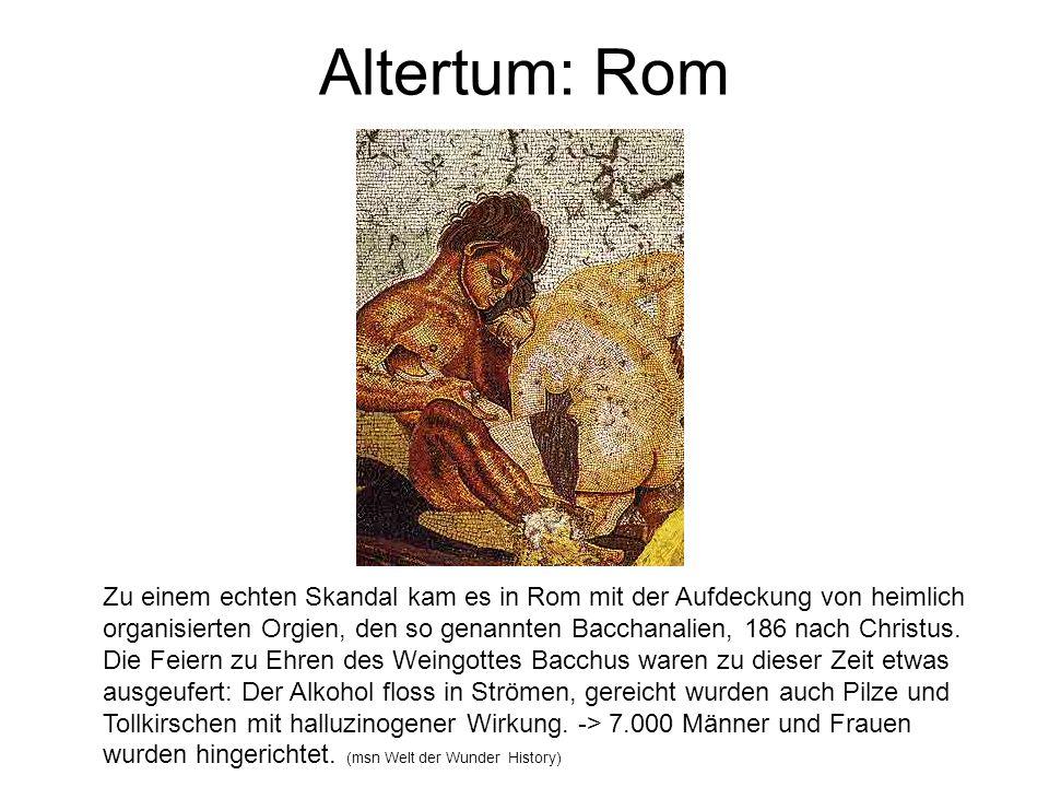 Altertum: Rom Zu einem echten Skandal kam es in Rom mit der Aufdeckung von heimlich organisierten Orgien, den so genannten Bacchanalien, 186 nach Chri