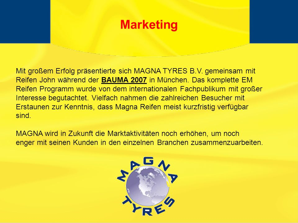 Marketing Mit großem Erfolg präsentierte sich MAGNA TYRES B.V.