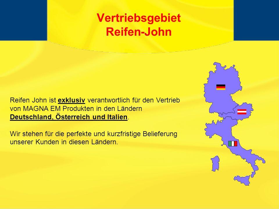 Vertriebsgebiet Reifen-John Reifen John ist exklusiv verantwortlich für den Vertrieb von MAGNA EM Produkten in den Ländern Deutschland, Österreich und Italien.