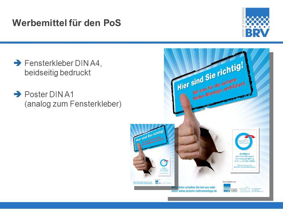 Werbemittel für den PoS Fensterkleber DIN A4, beidseitig bedruckt Poster DIN A1 (analog zum Fensterkleber)