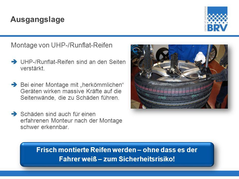 Ausgangslage Montage von UHP-/Runflat-Reifen UHP-/Runflat-Reifen sind an den Seiten verstärkt. Bei einer Montage mit herkömmlichen Geräten wirken mass