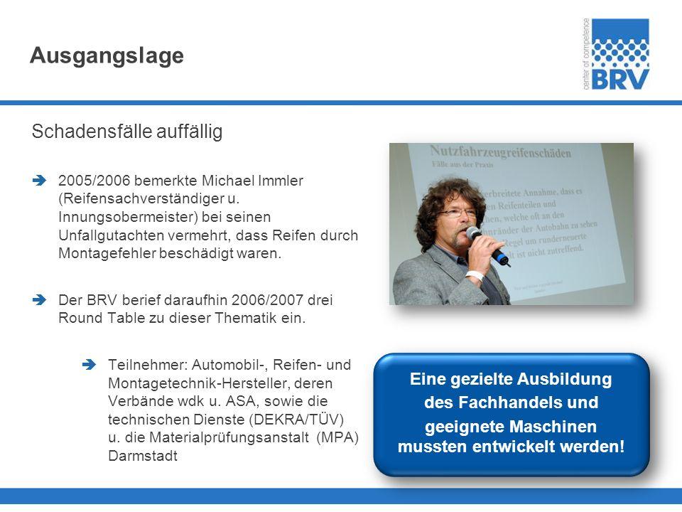 Ausgangslage Schadensfälle auffällig 2005/2006 bemerkte Michael Immler (Reifensachverständiger u. Innungsobermeister) bei seinen Unfallgutachten verme