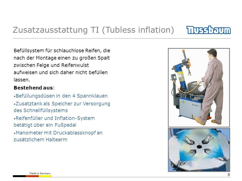 Made in Germany 8 Zusatzausstattung TI (Tubless inflation) Befüllsystem für schlauchlose Reifen, die nach der Montage einen zu großen Spalt zwischen F