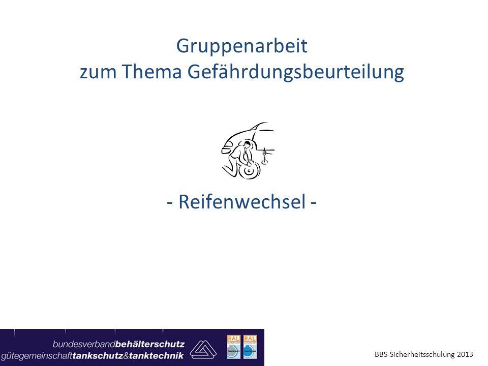 Gruppenarbeit zum Thema Gefährdungsbeurteilung - Reifenwechsel - BBS-Sicherheitsschulung 2013
